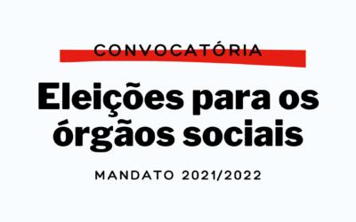 Convocatória para as eleições para os órgãos sociais para o mandato 2021/2022
